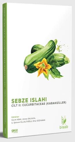 Sebze Islahı Cilt 2: Cucurbitaceae (Kabakgiller)