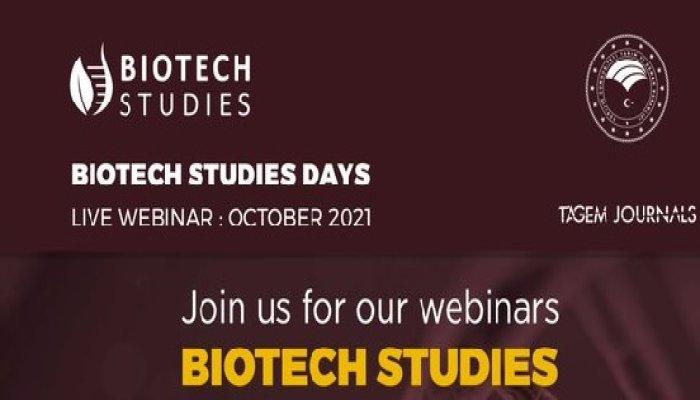 Biyoteknoloji Araştırma Merkezi tarafından 21-22 Ekim 2021 tarihlerinde  düzenlenecek olan 'Biotech Studies Webinar Days' faaliyet duyurusu