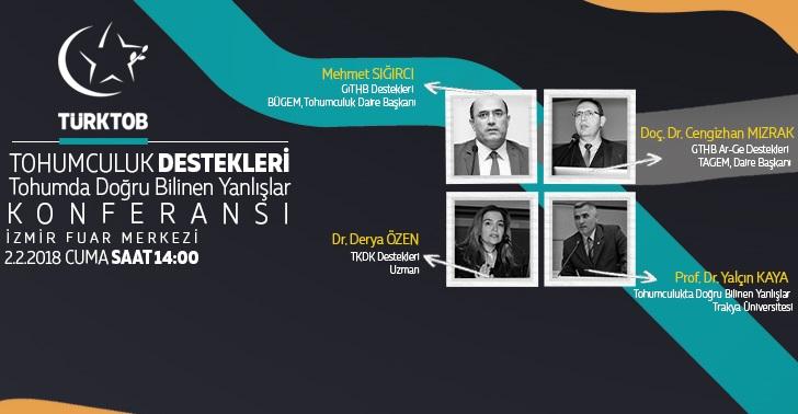 Türkiye Tohumcular Birliği (TÜRKTOB), 1-4 Şubat 2018 tarihleri arasında İzmir'de düzenlenecek AGROEXPO 13. Uluslararası Tarım, Sera ve Hayvancılık Fuarı'nda '' Tohumculuk Destekleri ve Tohumda Doğru Bilinen Yanlışlar'' konulu bir konferans düzenleyecek.